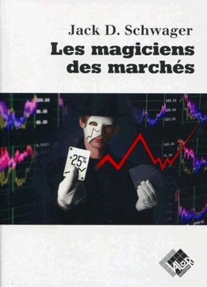 Acheter et lire Les magiciens des marchésde Jack D. Schwager