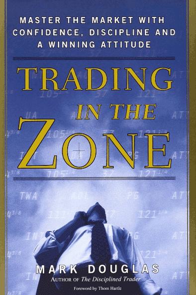 Acheter et lire Trading in the zone de Mark Douglas